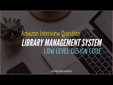 Amazon Interview Question Solved Low Level Design Code Library Management System Part2 Youtube