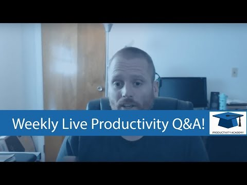 Productivity Academy Weekly Q&A January 17, 2018