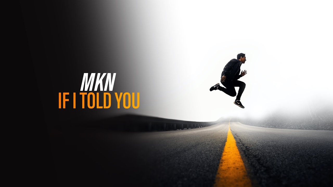 MKN - If I Told You (Official Audio) [Copyright Free Music]