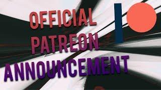 Patreon Official Announcment