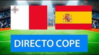 (SOLO AUDIO) Directo del Malta 0-2 España en Tiempo de Juego COPE