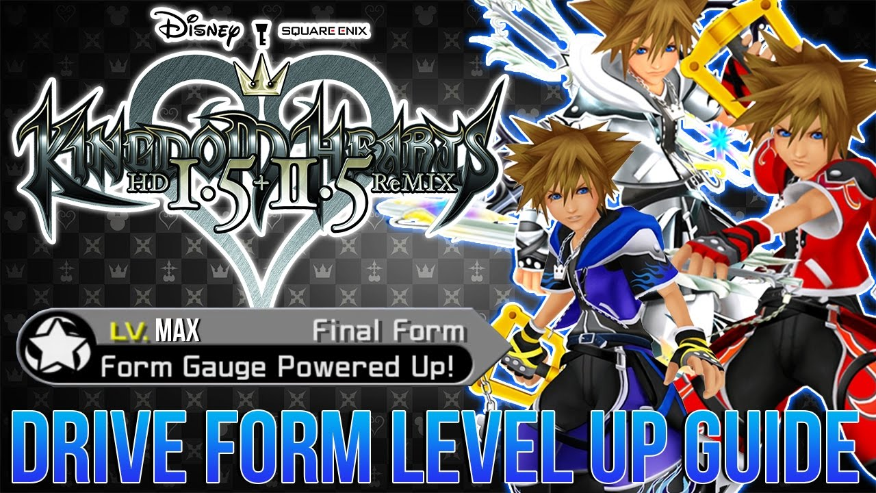 Kingdom Hearts 2 Guide - How to Easily Level Up Every Drive Form ...