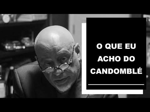 O que eu acho do Candomblé - Luiz Felipe Pondé