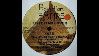 The Egyptian Lover Feat. Newcleus - The World Keeps Turning