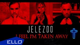 JeleZOO   I feel I'm taken away / ELLO UP^ /
