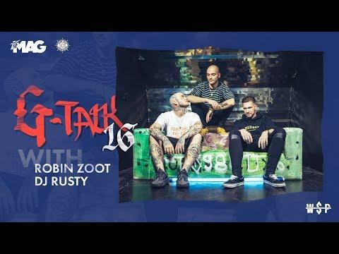G-Talk #16 - ROBIN ZOOT & DJ RUSTY