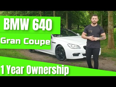 BMW 640D Gran Coupe M Sport | 1 Year Ownership review 2020