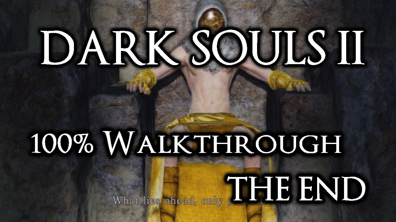 Dark Souls 2 Review Not The End: Dark Souls 2 100% Walkthrough #25 THE END