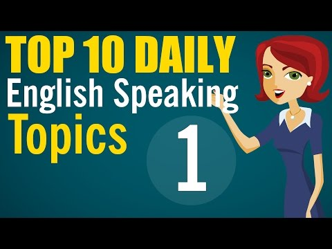Speaking English Fluently: Top 10 Daily Topics (1 - 5)