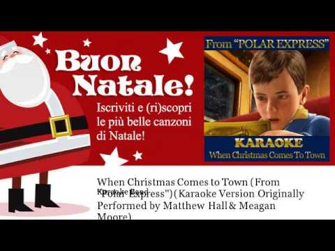 karaoke band when christmas comes to town from polar express - When Christmas Comes To Town Karaoke