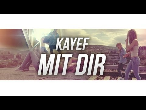 KAYEF -  MIT DIR (OFFICIAL HD VIDEO VERSION) prod by. Topic