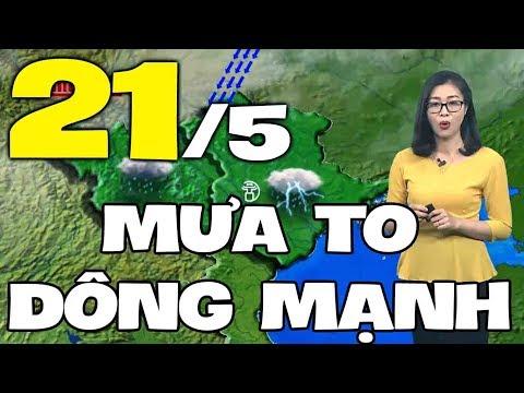 Dự báo thời tiết hôm nay và ngày mai 21/5 | Dự báo thời tiết đêm nay mới nhất
