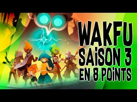 WAKFU SAISON 3 en 8 points