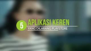 5 aplikasi canggih android yang DIBLOKIR play store