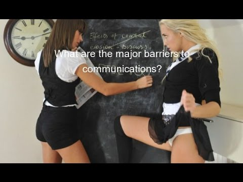 What Are The Major Barriers To Communications?