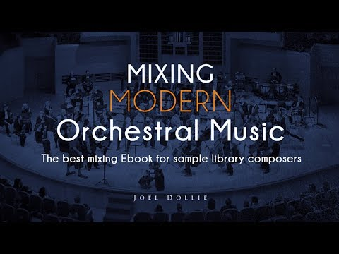Mixing Modern Orchestral Music | The Best Mixing Ebook For Composers