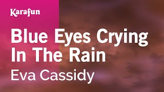 Karaoke Blue Eyes Crying In The Rain - Eva Cassidy *