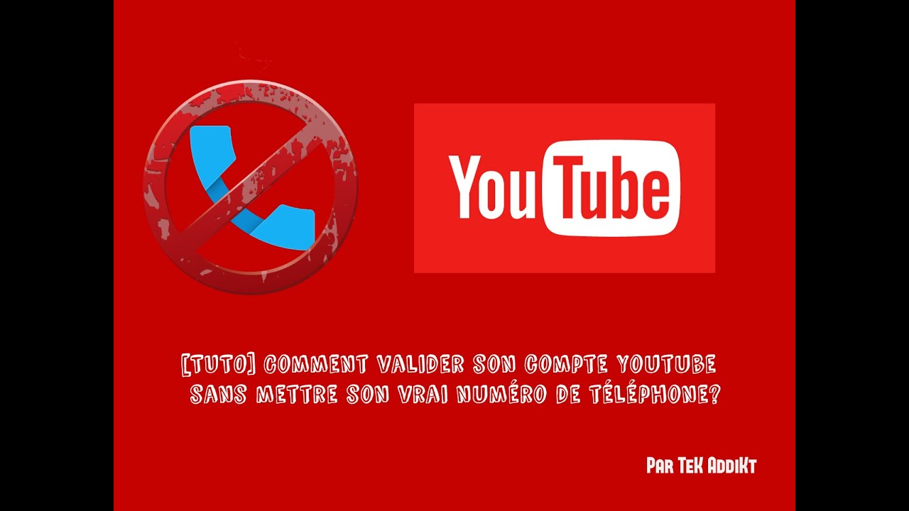 tuto  comment valider son compte youtube sans mettre son vrai num u00e9ro de t u00e9l u00e9phone