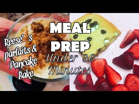 MEAL PREP SUNDAY || Pancake bake & parfaits