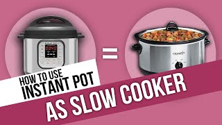 How to Use Instant Pot as SLOW COOKER