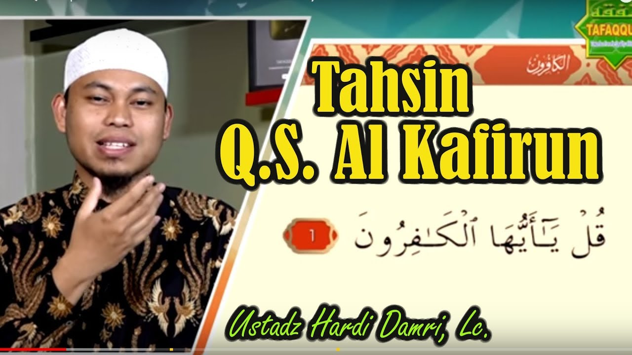 Cara Membaca Surat Al Kafirun Sesuai Kaidah Tajwid Ustadz Hardi Damri Lc Tahsin Al Quran