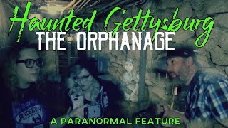 Haunted GETTYSBURG - The Orphanage with Heather Explores