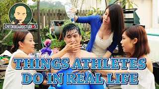 Things Athletes Do In Real Life