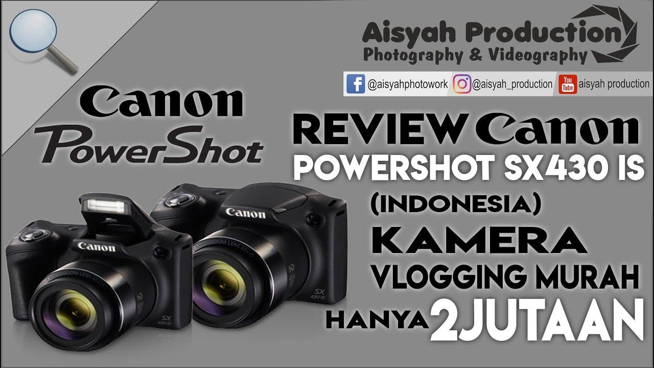 Review Canon Powershot Sx430 Is Indonesia Camera Vloging Murah Kamera Prosumer