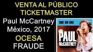 Fraude Ticketmaster Parte 02 - Venta al Público Paul McCartney México 2017