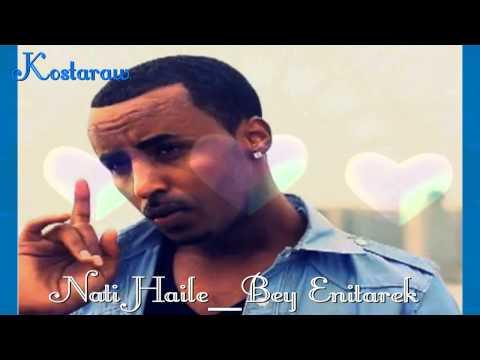 Nati Haile New Ethiopian Music 2011 - Bey Enitarek