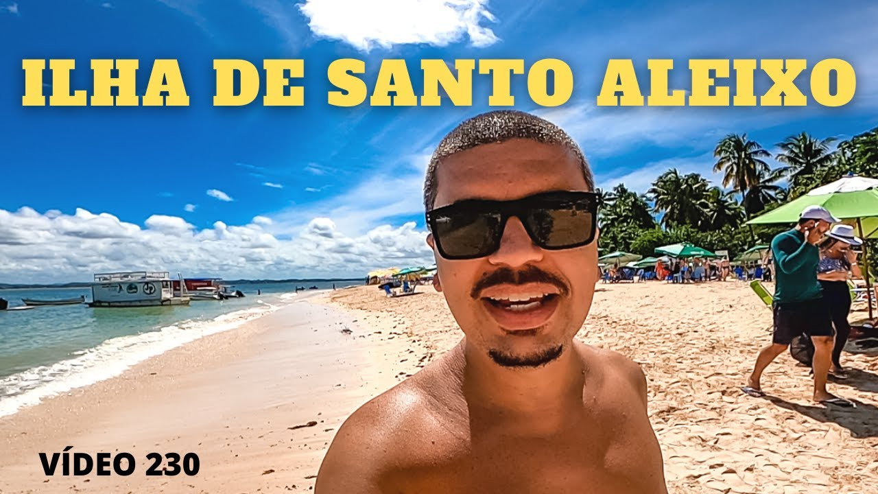 UM DIA NA LINDA ILHA DE SANTO ALEIXO EM PERNAMBUCO - VÍDEO 230