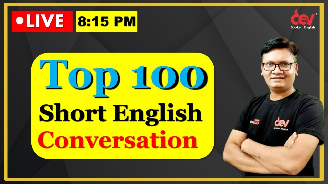 Top 100 short English conversations | Online English speaking course with Dev Sir