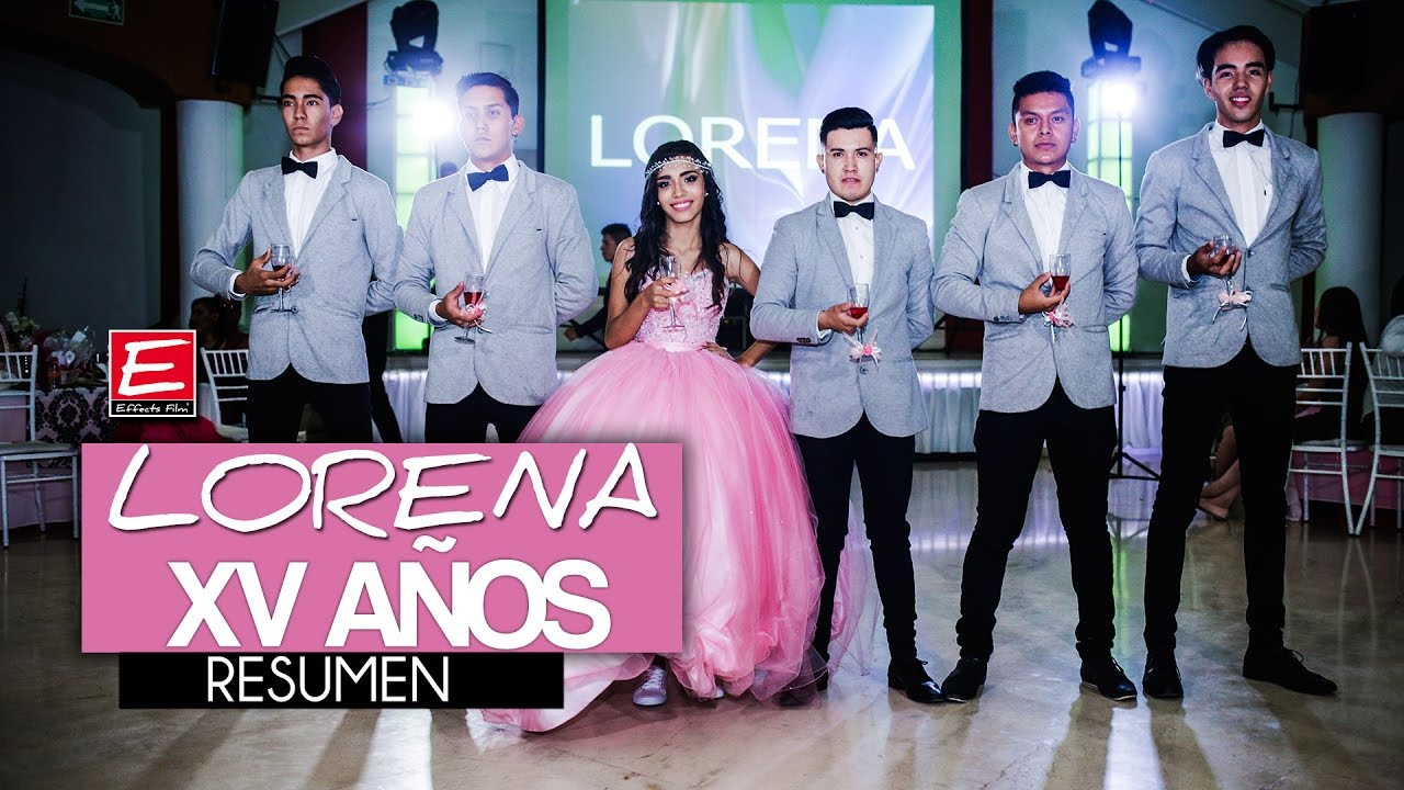 lorena fiesta de xv aÑos fifteen years youtube