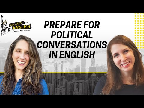 All Ears English Podcast 1351: Prepare Yourself for Political Conversations in English (Audio)