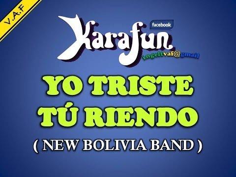YO TRISTE Y TU RIENDO - NEW BOLIVIA BAND ( Karaoke ) - VAF