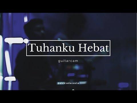 Tuhanku Hebat (NDC Worship) - GuitarCam (Live)