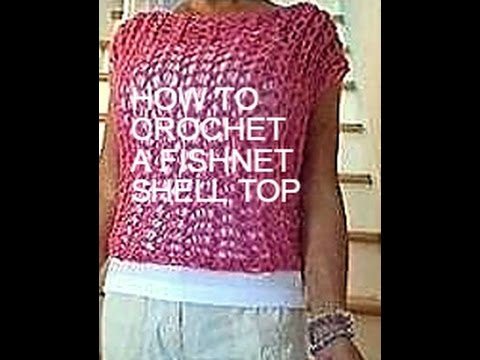 Crochet A Fishnet Shell Top Sweater Pattern Quick And Easy Crochet