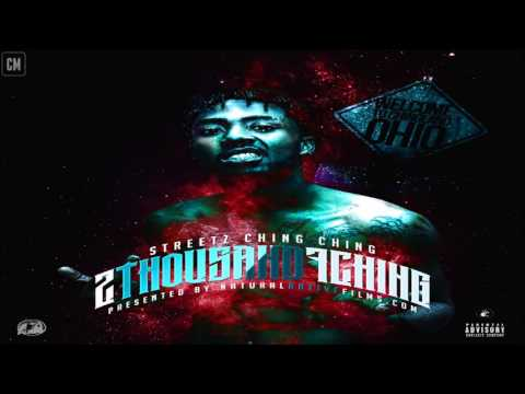 Streetz Ching Ching - 2Thousand7Ching [FULL MIXTAPE + DOWNLOAD LINK] [2017]