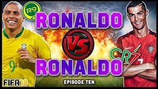 RONALDO vs RONALDO #10! (R9 vs CR7) - FIFA 18 ULTIMATE TEAM