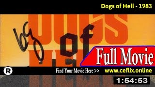 Dogs of Hell (1983) Full Movie Online