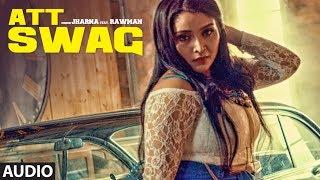 Att Swag: Jharna Feat. Rawman | Official Song | Sandy | Bigg Slim | Latest Punjabi Song