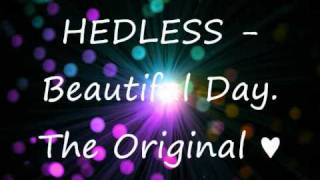 HEDLESS - Beautiful Day // The Original