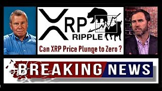 RIPPLE NEWS: Can XRP price plunge to zero ?