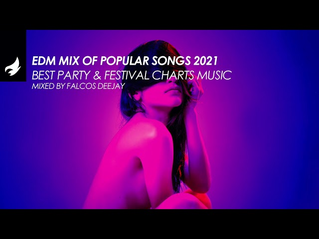 EDM Mix of Popular Songs 2021 🎉 | Best Party & Festival Charts Music