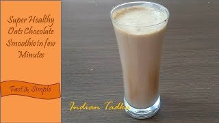 Healthy Chocolate Oats Smoothie Recipe | Breakfast Recipes Oats Smoothies - Indian Tadka