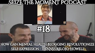 STM Podcast #18: How Can Mental Health Blogging Revolutionize Self Expression? -Dennis Relojo-Howell
