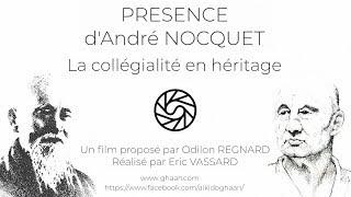 Présence d'André NOCQUET - La collégialité en héritage