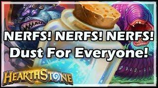 [Hearthstone] NERFS! NERFS! NERFS! Dust For Everyone!
