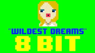 Wildest Dreams (8 Bit Remix Cover Version) [Tribute to Taylor Swift] - 8 Bit Universe