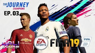FIFA 19 The Journey: Champions Ep .03